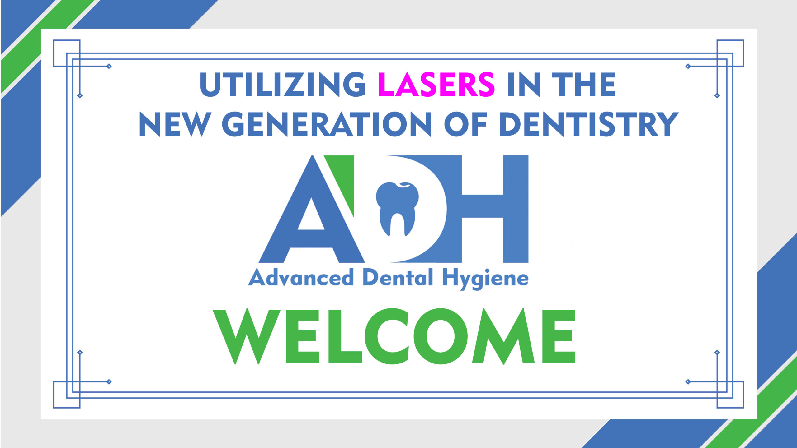 Utilizing Lasers in the New Generation of Dentistry