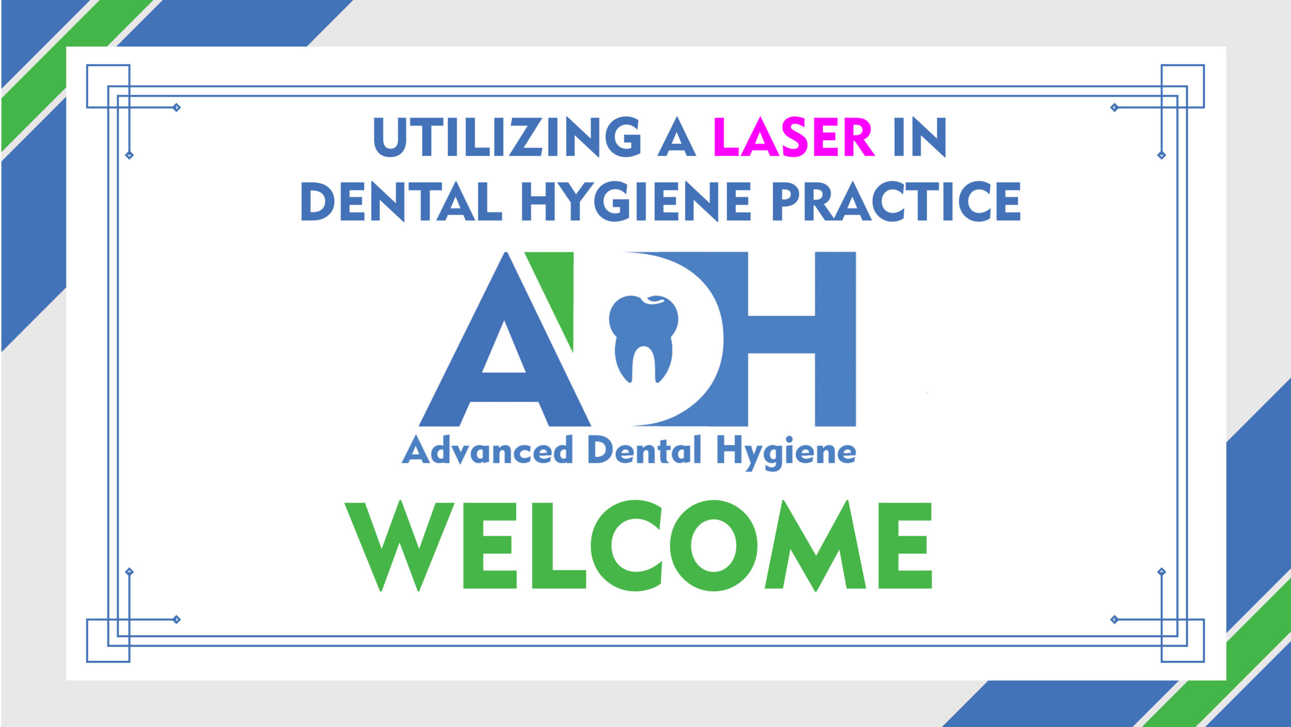 Utilizing a Laser in Dental Hygiene Practice